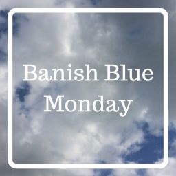 Banish Blue Monday
