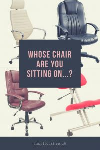 Whose Chair Are You Sitting On?
