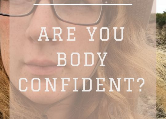 Are you body confident - reframe your perception. Cup of Toast