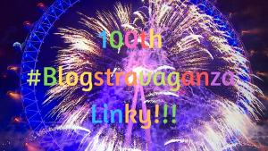 100th #Blogstravaganza Linky!!!