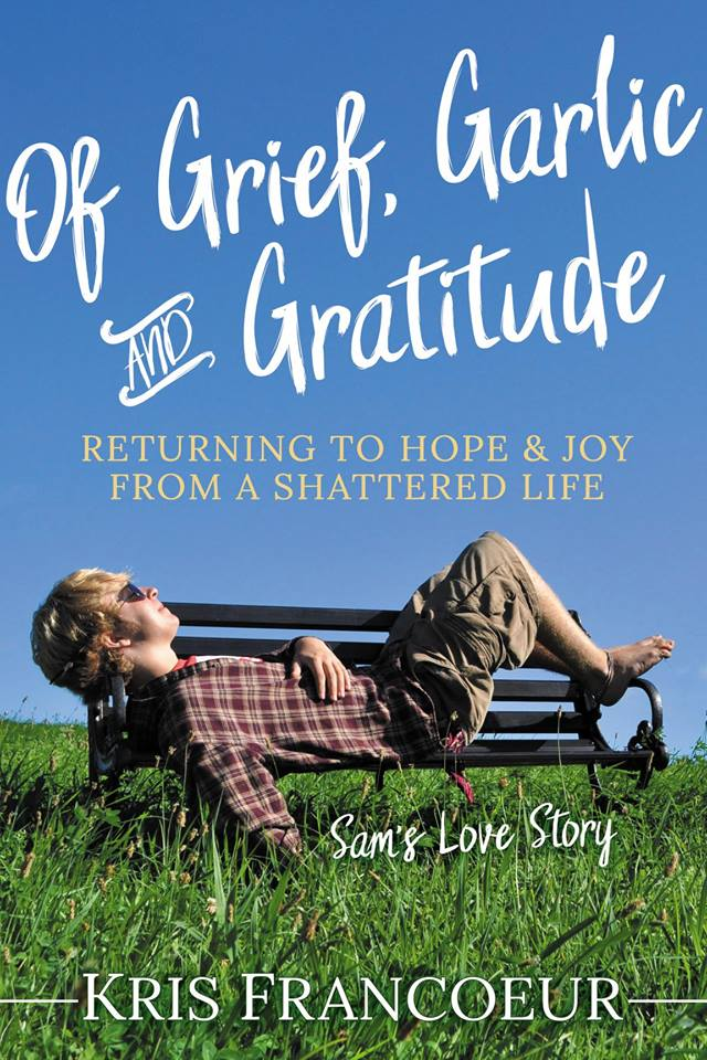 Of Grief Garlic and Gratitude front cover